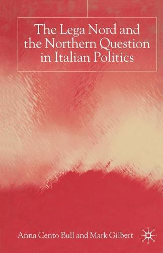 The Lega Nord and the Politics of Secession in Italy (Paperback)