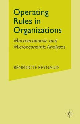 Operating Rules in Organizations: Macroeconomic and Microeconomic Analyses (Paperback)