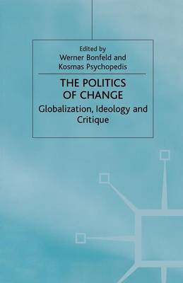 The Politics of Change: Globalization, Ideology and Critique (Paperback)