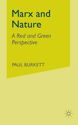 Marx and Nature: A Red and Green Perspective (Paperback)