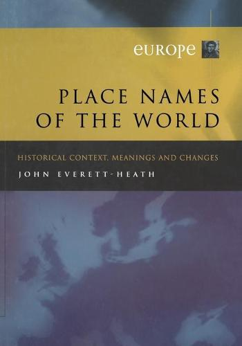 Place Names of the World - Europe: Historical Context, Meanings and Changes (Paperback)
