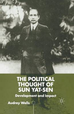 The Political Thought of Sun Yat-sen: Development and Impact (Paperback)