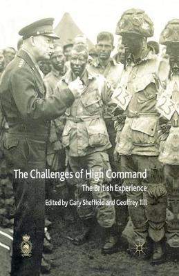 The Challenges of High Command: The British Experience - Cormorant Security Studies Series (Paperback)