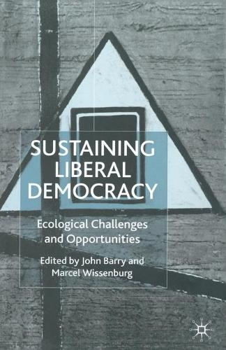 Sustaining Liberal Democracy: Ecological Challenges and Opportunities (Paperback)