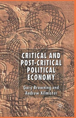 Critical and Post-Critical Political Economy (Paperback)