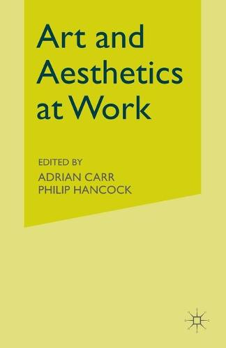 Art and Aesthetics at Work (Paperback)
