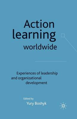 Action Learning Worldwide: Experiences of Leadership and Organizational Development (Paperback)