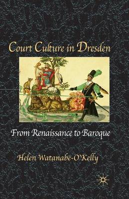 Court Culture in Dresden (Paperback)
