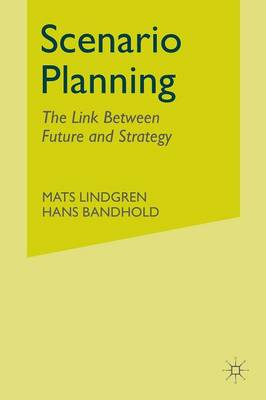 Scenario Planning: The Link Between Future and Strategy (Paperback)