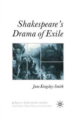Shakespeare's Drama of Exile - Palgrave Shakespeare Studies (Paperback)