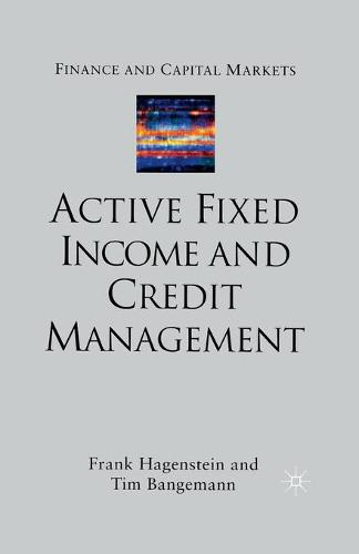 Active Fixed Income and Credit Management - Finance and Capital Markets Series (Paperback)
