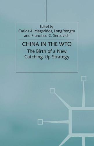 China in the WTO: The Birth of a New Catching-Up Strategy - St Antony's Series (Paperback)