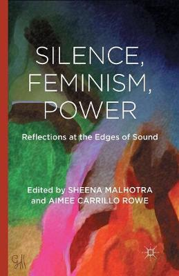 Silence, Feminism, Power: Reflections at the Edges of Sound (Paperback)