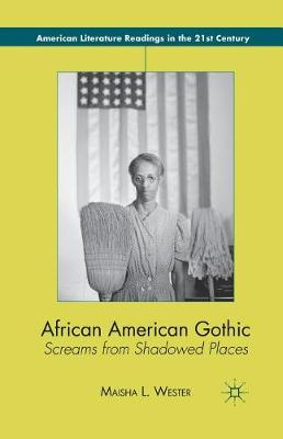 African American Gothic: Screams from Shadowed Places - American Literature Readings in the 21st Century (Paperback)