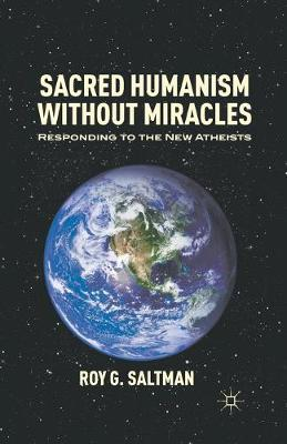 Sacred Humanism without Miracles: Responding to the New Atheists (Paperback)