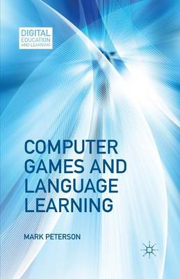 Computer Games and Language Learning - Digital Education and Learning (Paperback)