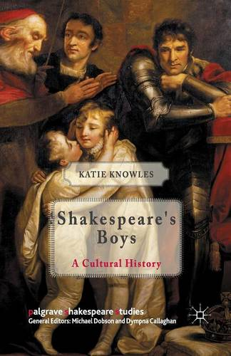 Shakespeare's Boys: A Cultural History - Palgrave Shakespeare Studies (Paperback)