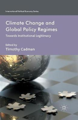 Climate Change and Global Policy Regimes: Towards Institutional Legitimacy - International Political Economy Series (Paperback)