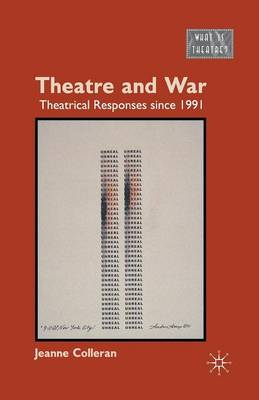 Theatre and War: Theatrical Responses since 1991 - What is Theatre? (Paperback)