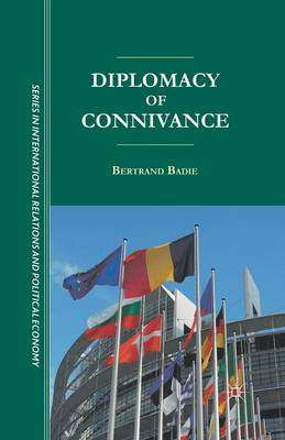Diplomacy of Connivance - The Sciences Po Series in International Relations and Political Economy (Paperback)