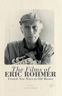 The Films of Eric Rohmer: French New Wave to Old Master (Paperback)