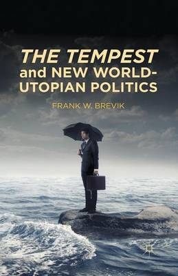 The Tempest and New World-Utopian Politics (Paperback)