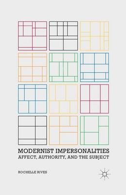 Modernist Impersonalities: Affect, Authority, and the Subject (Paperback)