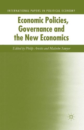 Economic Policies, Governance and the New Economics - International Papers in Political Economy (Paperback)