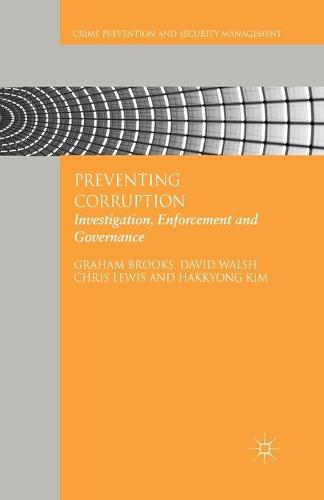 Preventing Corruption: Investigation, Enforcement and Governance - Crime Prevention and Security Management (Paperback)