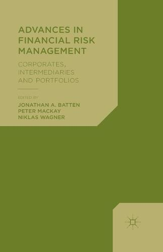 Advances in Financial Risk Management: Corporates, Intermediaries and Portfolios (Paperback)