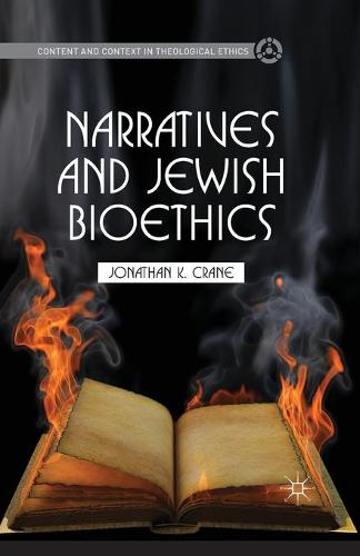 Narratives and Jewish Bioethics - Content and Context in Theological Ethics (Paperback)