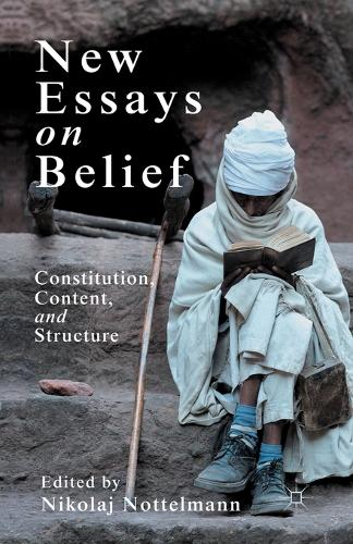 New Essays on Belief: Constitution, Content and Structure (Paperback)