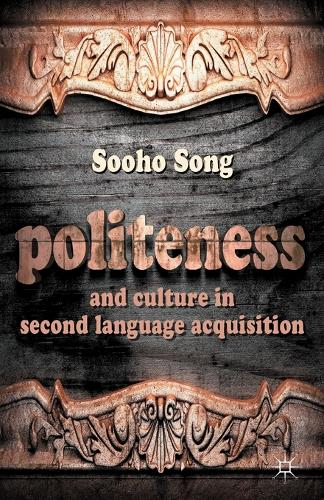 Politeness and Culture in Second Language Acquisition (Paperback)