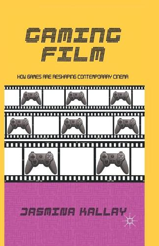 Gaming Film: How Games are Reshaping Contemporary Cinema (Paperback)