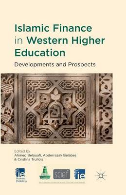 Islamic Finance in Western Higher Education: Developments and Prospects - IE Business Publishing (Paperback)