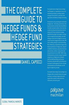 The Complete Guide to Hedge Funds and Hedge Fund Strategies - Global Financial Markets (Paperback)