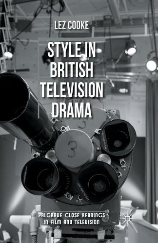 Style in British Television Drama - Palgrave Close Readings in Film and Television (Paperback)