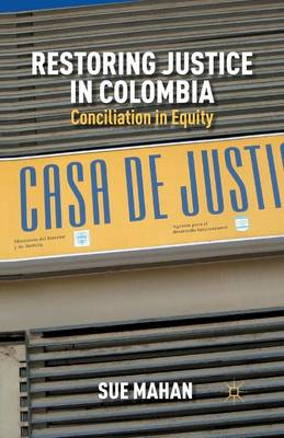 Restoring Justice in Colombia: Conciliation in Equity (Paperback)