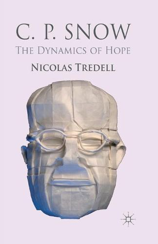 C.P. Snow: The Dynamics of Hope (Paperback)