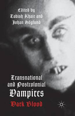 Transnational and Postcolonial Vampires: Dark Blood (Paperback)