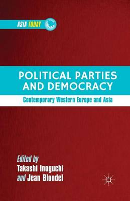 Political Parties and Democracy: Contemporary Western Europe and Asia - Asia Today (Paperback)