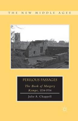 Perilous Passages: The Book of Margery Kempe, 1534-1934 - The New Middle Ages (Paperback)