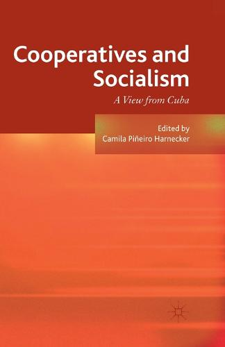 Cooperatives and Socialism: A View from Cuba (Paperback)
