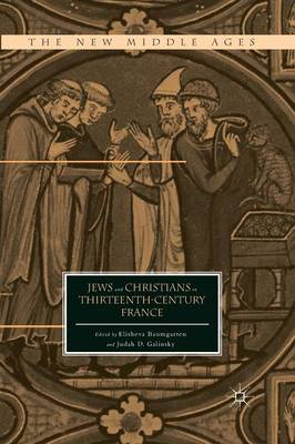 Jews and Christians in Thirteenth-Century France - The New Middle Ages (Paperback)