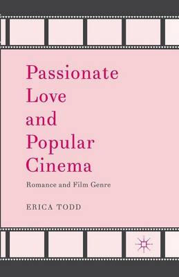 Passionate Love and Popular Cinema: Romance and Film Genre (Paperback)