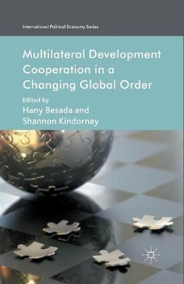 Multilateral Development Cooperation in a Changing Global Order - International Political Economy Series (Paperback)