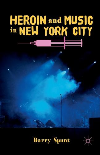 Heroin and Music in New York City (Paperback)