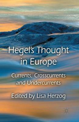 Hegel's Thought in Europe: Currents, Crosscurrents and Undercurrents (Paperback)