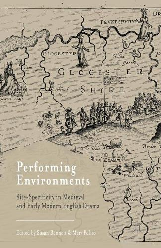 Performing Environments: Site-Specificity in Medieval and Early Modern English Drama (Paperback)