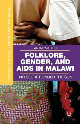 Folklore, Gender, and AIDS in Malawi: No Secret Under the Sun - Gender and Cultural Studies in Africa and the Diaspora (Paperback)